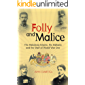 Folly and Malice: The Habsburg Empire, the Balkans and the Start of World War One