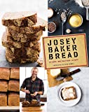 Josey Baker Bread: Get Baking - Make Awesome Bread - Share the Loaves (Cookbook for Bakers, Easy Book about Bread-Making…