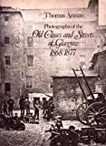 Photographs of the Old Closes and Streets of Glasgow, 1868-1877