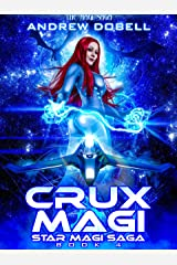 Crux Magi: A Space Opera Fantasy Adventure (Star Magi Saga Book 4) Kindle Edition