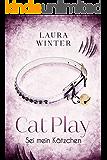 Cat Play : Sei mein Kätzchen