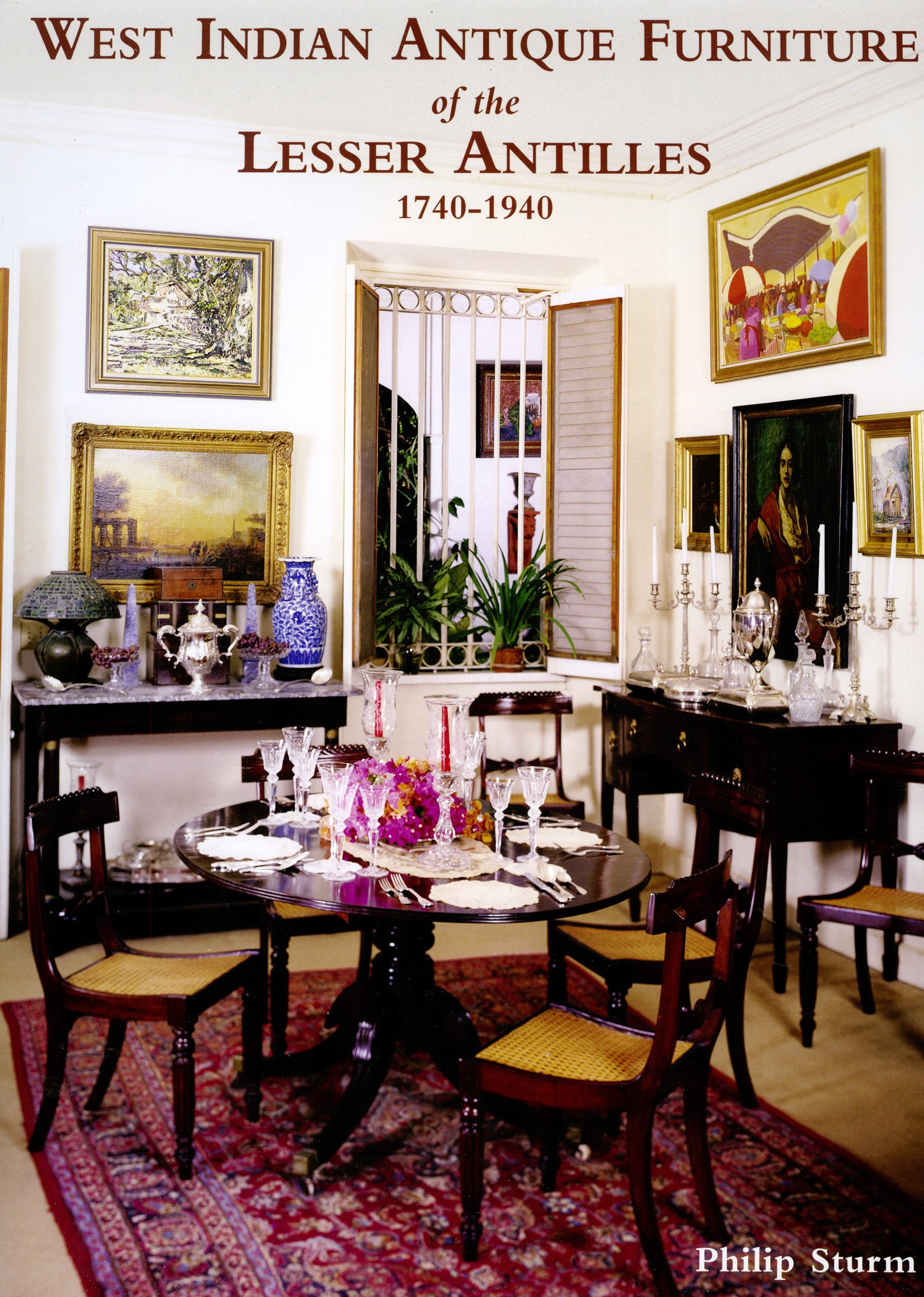 West Indian Antique Furniture Of The Lesser Antilles: 1740 1940: Philip  Sturm: 9781851495375: Amazon.com: Books