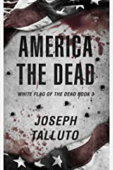 America The Dead (White Flag of the Dead Book 3) Kindle Edition