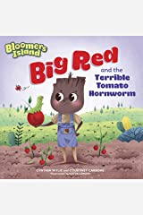 Big Red and the Terrible Tomato Hornworm: Bloomers Island Kindle Edition