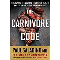 Carnivore Code: Unlocking the Secrets to Optimal Health by Returning to Our Ancestral...
