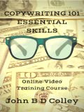 Copywriting 101 Essential Skills - Discover How to Write Copy That Sells (Online Video Training Course) [Online Code]