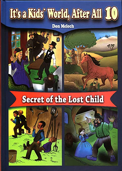 A Lost Secret How To Get Kids To Pay >> Amazon Com It S A Kids World After All Volume 10 Secret Of The