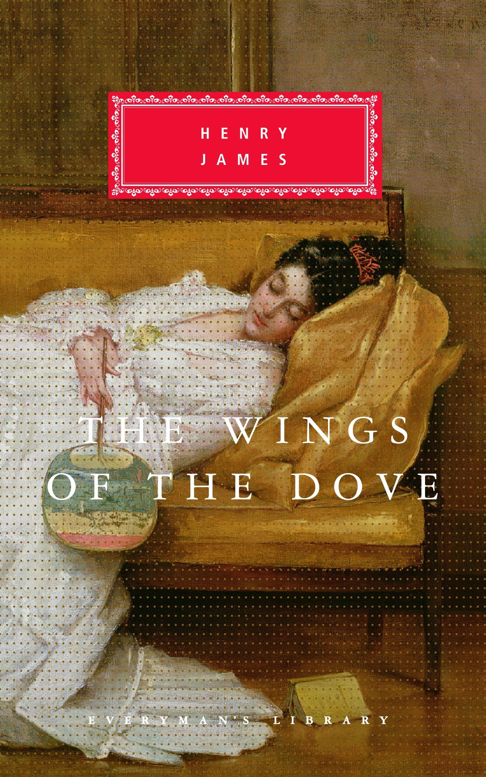 The Wings of the Dove (Everyman's Library Classics & Contemporary Classics) ebook