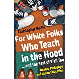 For White Folks Who Teach in the Hood... and the Rest of Y'all Too: Reality Pedagogy and Urban Education (Race, Education, an
