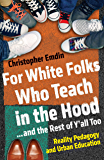 For White Folks Who Teach in the Hood. and the Rest of Y'all Too: Reality Pedagogy and Urban Education