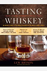 Tasting Whiskey: An Insider's Guide to the Unique Pleasures of the World's Finest Spirits Kindle Edition