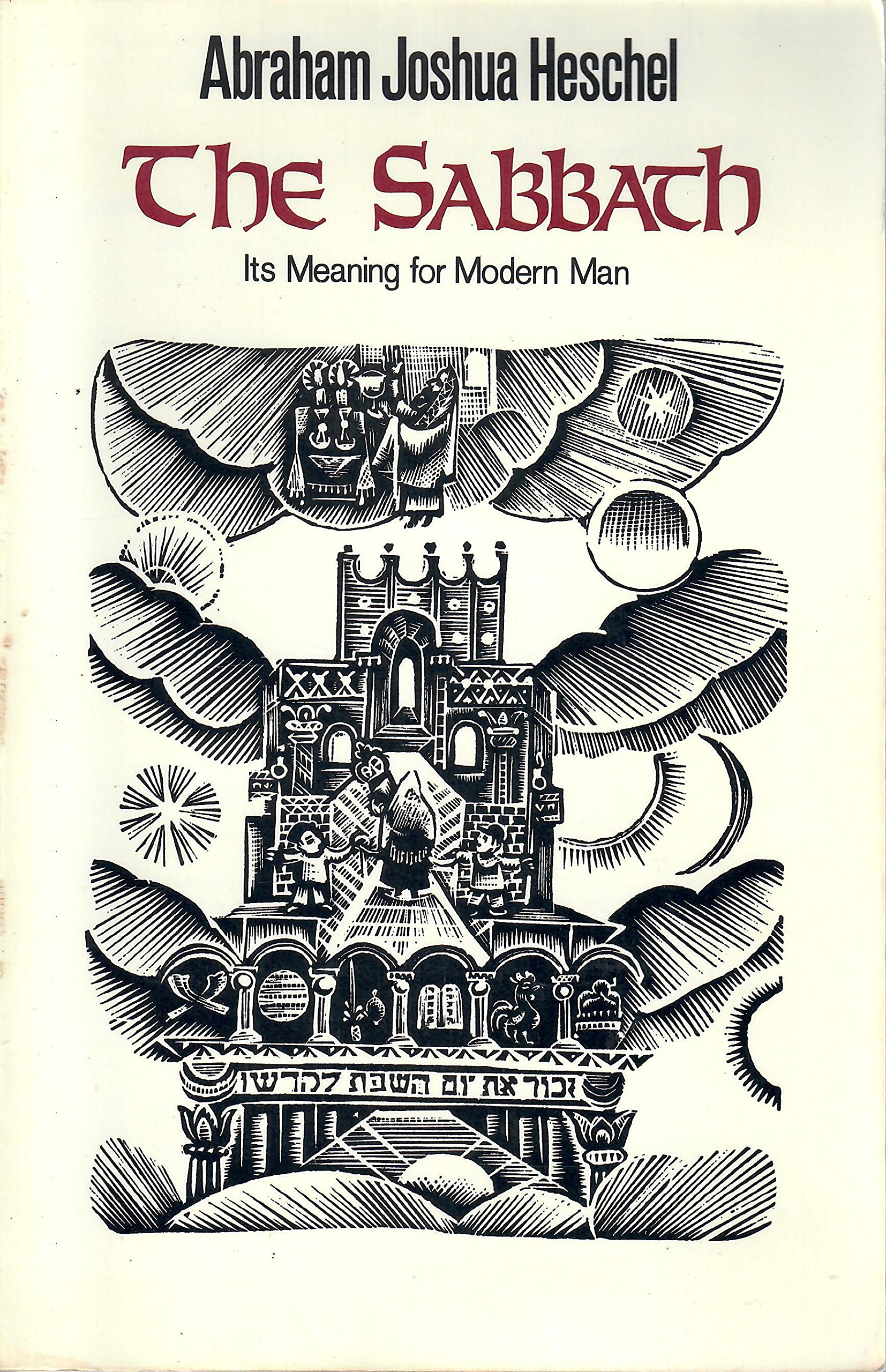 The Sabbath Its Meaning For Modern Man By Abraham Joshua Heschel