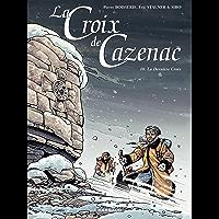 La Croix de Cazenac - tome 10 – La Dernière Croix (French Edition)