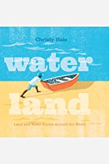 Water Land: Land and Water Forms Around the World Kindle Edition