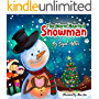 "Children's book: "" The Warm-Hearted Snowman "" :  Christmas story books for children about Generosity and Giving! (Children's bedtime story picture book Book 1)"