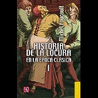 Historia de la locura en la época clásica, I (Breviarios Del Fondo De Cultura Economica nº 191)