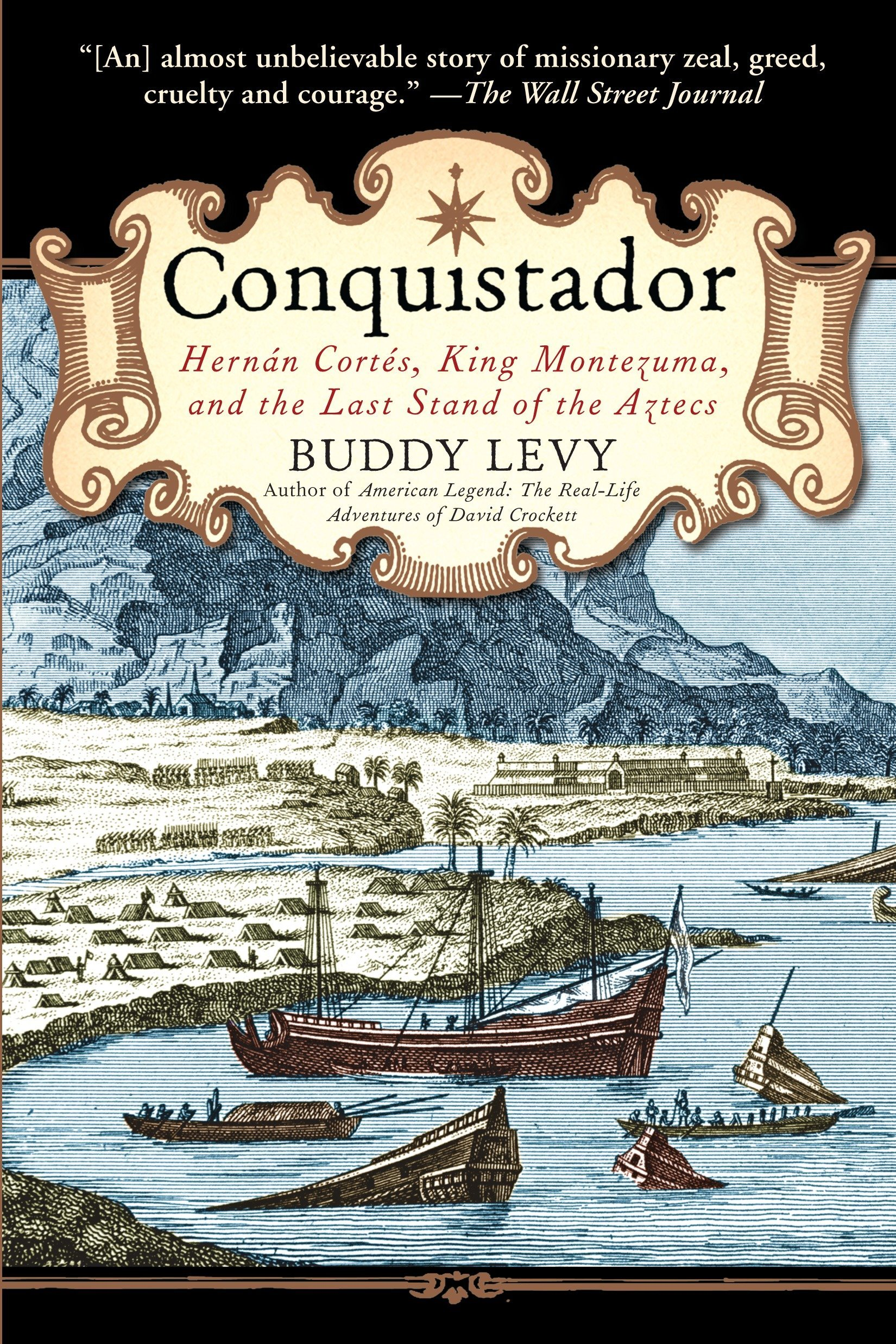 Conquistador: Hernan Cortes, King Montezuma, and the Last Stand of the  Aztecs: Buddy Levy: 9780553384710: Books - Amazon.ca