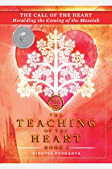 The Call of the Heart: Heralding the Coming of the Messiah (The Teaching of the Heart Book 1) Kindle Edition