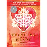The Call of the Heart: Heralding the Coming of the Messiah (The Teaching of the Heart Book 1)