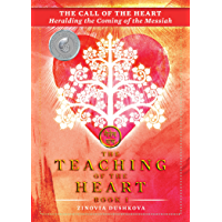 The Call of the Heart: Heralding the Coming of the Messiah (The Teaching of the Heart Book 1) (English Edition)