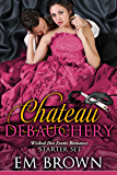 The Chateau Debauchery Starter Set: Wicked Hot Erotic Romance (Chateau Debauchery, Books 1 & 2)