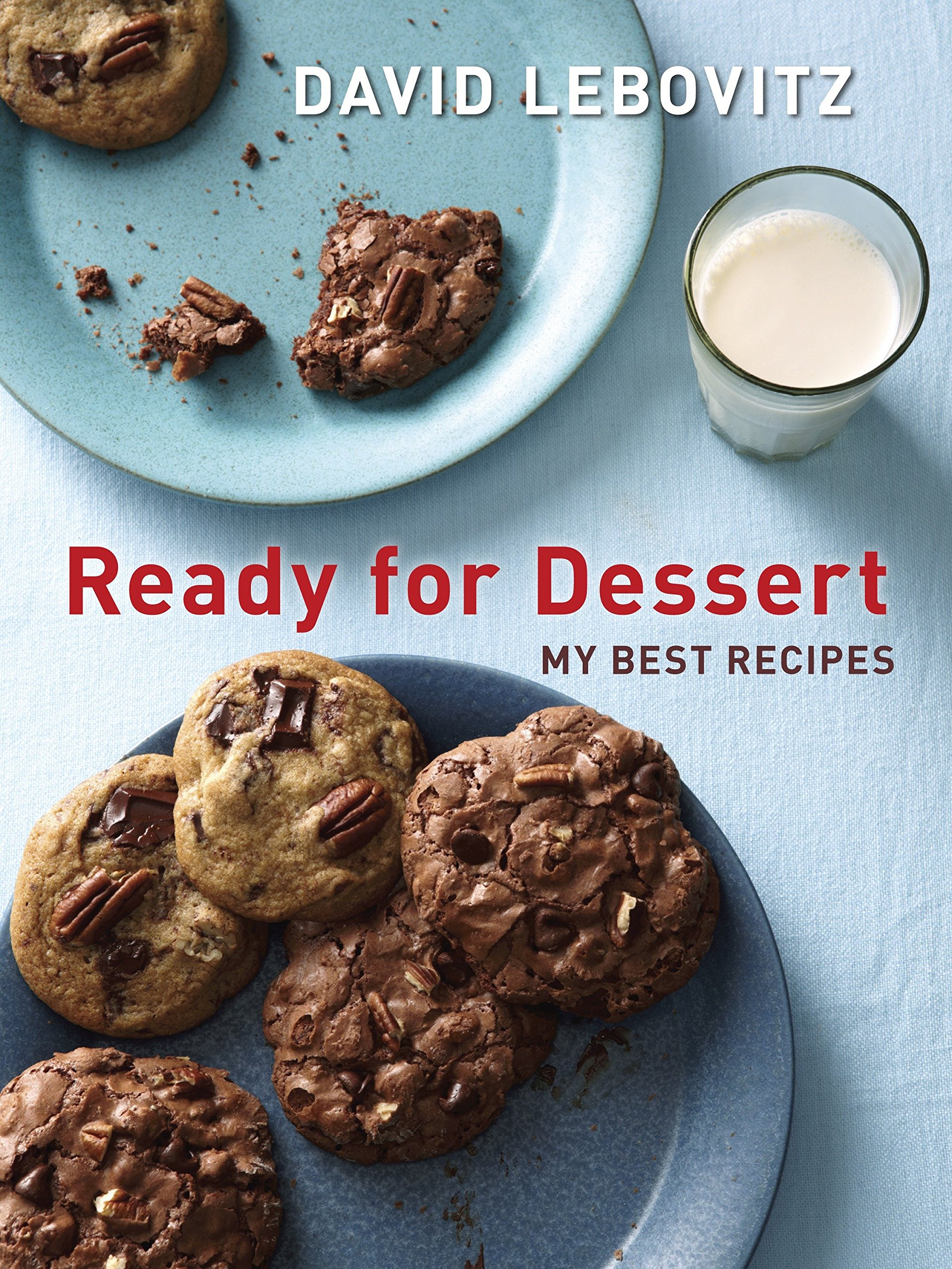 Ready for Dessert: My Best Recipes: David Lebovitz: 9781607743651 ...