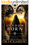 Shadow Born (The Shadow Accords Book 3)