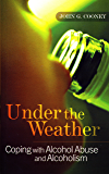 Under the Weather – Coping with Alcohol Abuse and Alcoholism: New and updated edition