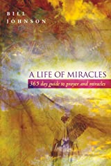 A Life of Miracles: 365-Day Guide to Prayer and Miracles Kindle Edition
