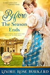 Before the Season Ends: A Novel of Regency England, Book One (The Regency Trilogy 1) Kindle Edition