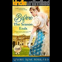 Before the Season Ends: A Romance Novel of Regency England, Book One (The Regency Trilogy 1)