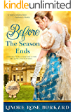 Before the Season Ends: A Christian Romance Novel of Regency England, Book One (The Regency Trilogy 1)