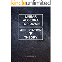 Linear Algebra Top-Down: From Application to Theory