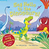 Say Hello to the Dinosaurs!