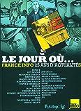 Le jour où...: 1987-2012:France Info, 25 ans d'actualité