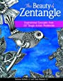 Beauty of Zentangle, The: Wonderful examples from top tangle artists around the world