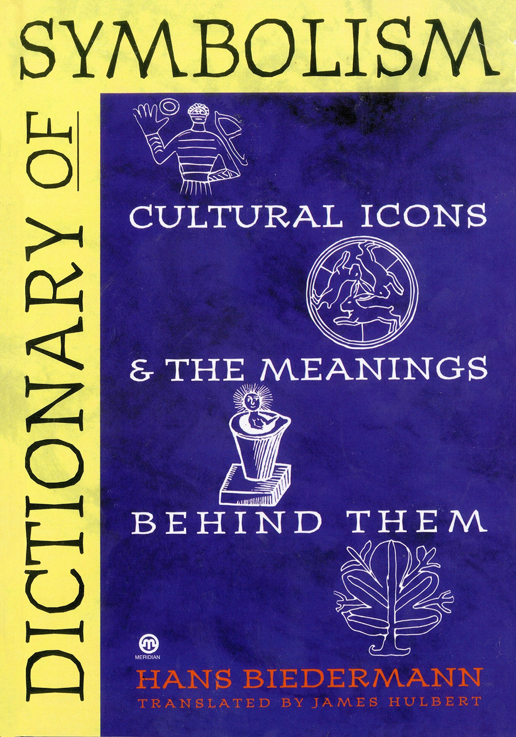 Dictionary Of Symbolism Cultural Icons And The Meanings Behind Them