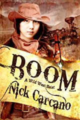 BOOM: A Wild West Heist Kindle Edition