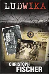 Ludwika: A Polish Woman's Struggle To Survive In Nazi Germany Kindle Edition