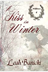 A Kiss in Winter: Western Romance on the Frontier (Wildflowers Book 6) Kindle Edition