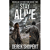 Stay Alive: A Post-Apocalyptic Survival Thriller (Brink of Extinction Book 2) (English Edition)