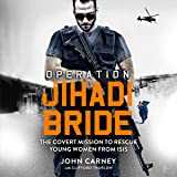 Operation Jihadi Bride: The Covert Mission to