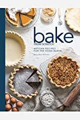 Bake from Scratch (Vol 2): Artisan Recipes for the Home Baker Hardcover