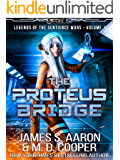 The Proteus Bridge - A Hard Science Fiction AI Adventure (Aeon 14: Legends of the Sentience Wars Book 1)