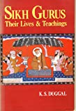Sikh Gurus: Their Lives and Teachings