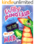 Willy the Dinosaur & the Time who got mad at him : (Children's book about a Dinosaur, bedtime story, picture book, Ages 3-8, preschool books, kids books, good dinosaur books)