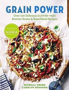 Grain Power (us Edition): Over 100 Delicious Gluten-free Ancient Grain & Superblend Recipe