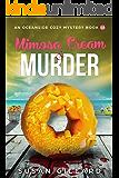 Mimosa Cream & Murder: An Oceanside Cozy Mystery - Book 16