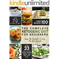 Ketogenic Diet: The Complete Ketogenic Diet Cookbook For Beginners – Learn The Essentials To Living The Keto Lifestyle – Lose Weight, Regain Energy, and Heal Your Body (Ketogenic Diet For Beginners)