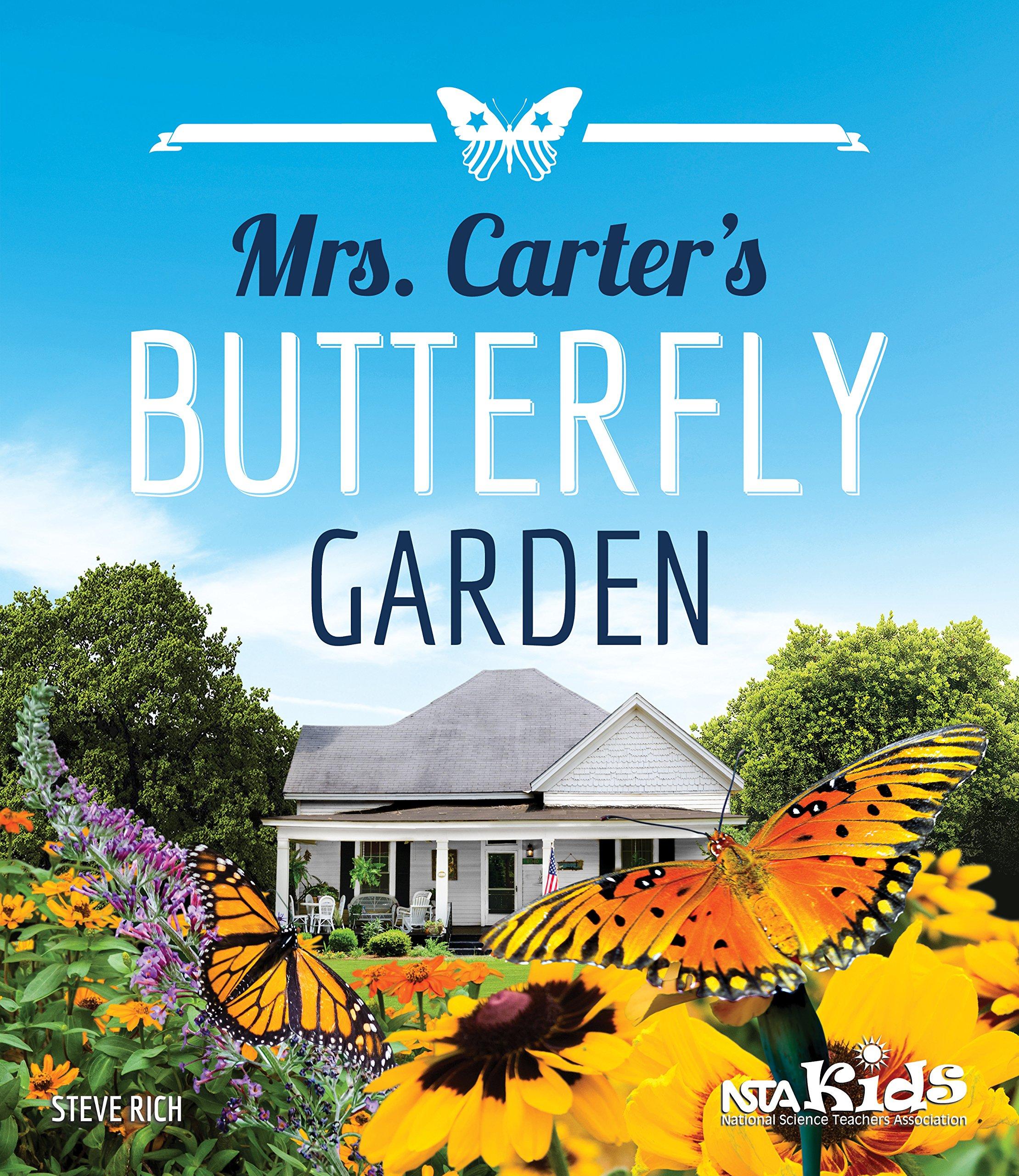 mrs carters butterfly garden steve rich 9781941316085 amazoncom books - Butterfly Garden Book